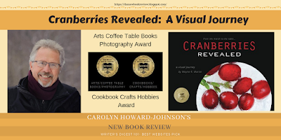 Cranberries Revealed: A Visual Journal Midwest Book Review Award Winning Book