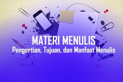 Materi Menulis Lengkap: Pengertian, Tujuan, dan Manfaat Menulis