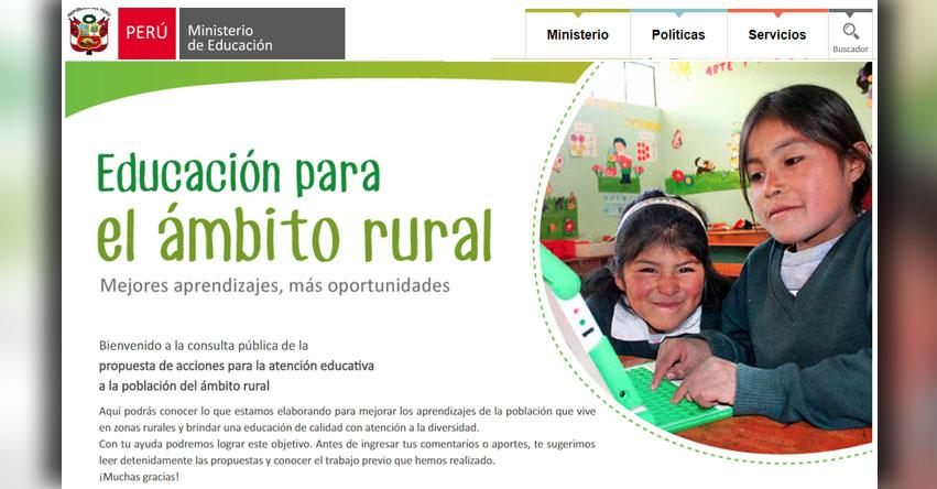 MINEDU: Participa en la consulta pública de propuesta de acciones para la atención educativa a la población del ámbito rural - www.minedu.gob.pe