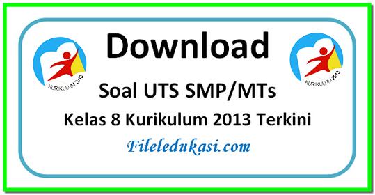 Download Soal Uts Smp/Mts Kelas 8 Kurikulum 2013 Terkini