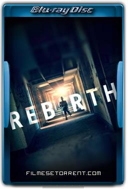 Rebirth Torrent 2016 720p e 1080p WEBRip Dublado