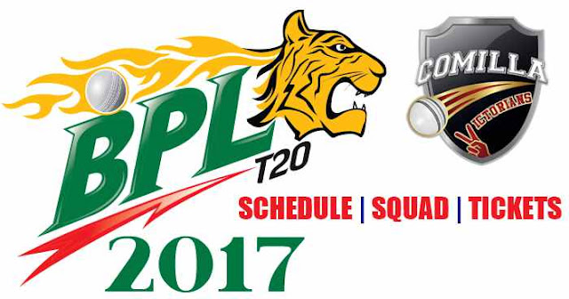 BPL 2017: Comilla Victorians Team Squad, Schedule and Tickets