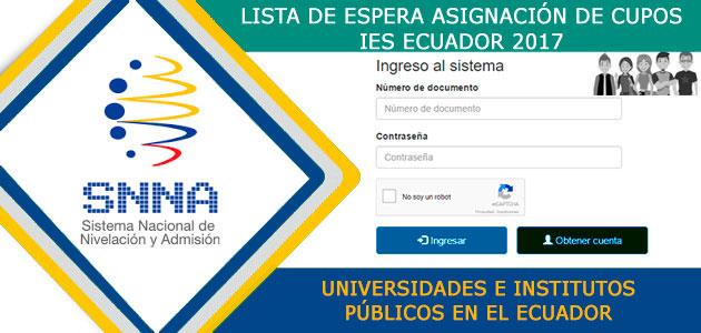 Lista de Espera Cupos SNNA 2017 Universidades e Institutos Públicos en el Ecuador