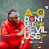 Download Music - A-Q – Don't Let The Devil Use You
