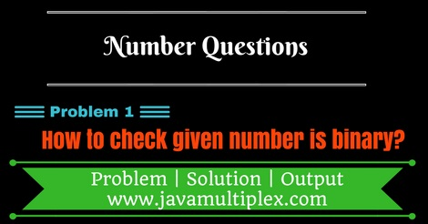 Java program that checks whether given number is binary or not.