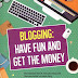 [Review] Blogging: Have Fun and Get The Money — Carolina Ratri