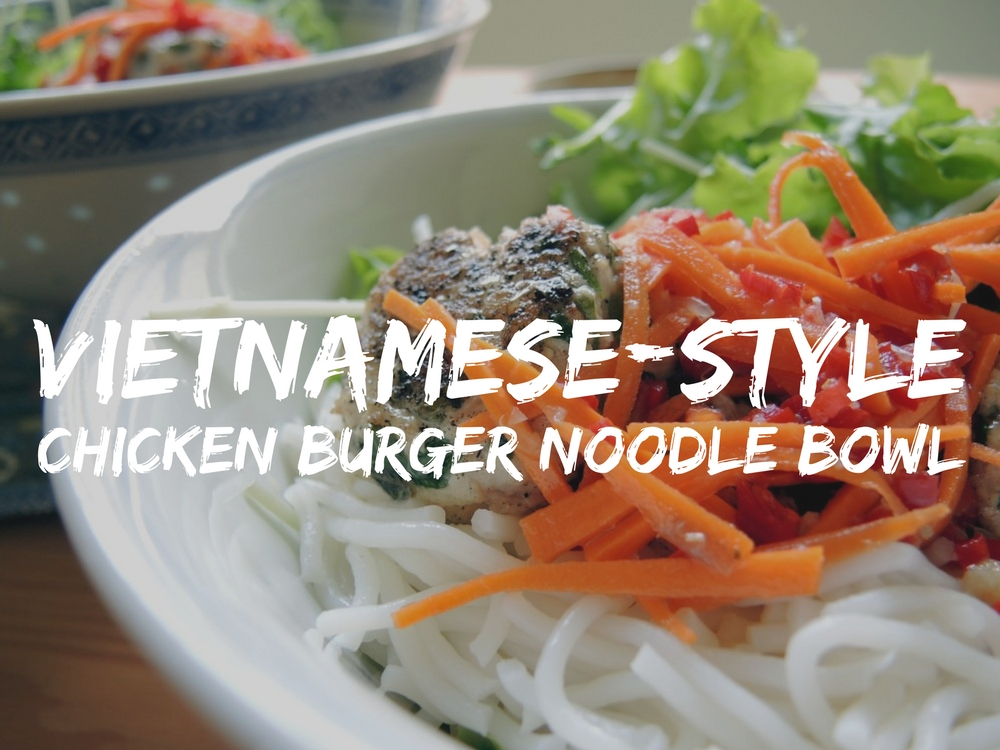 katiecrackernuts.blogspot.com.au || Vietnamese-style chicken burger noodle bowl