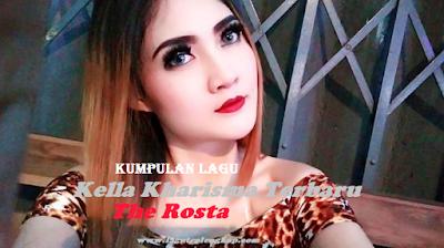 Lagu Nella Kharisma The Rosta Terbaru