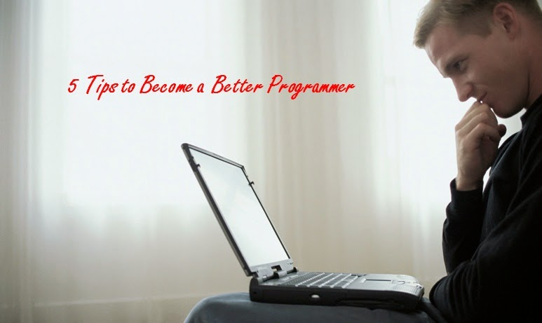 5 Tips to Become a Better Programmer