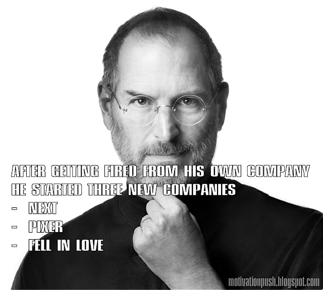 steve jobs quotes - after getting fired from his own company he started three new companies..