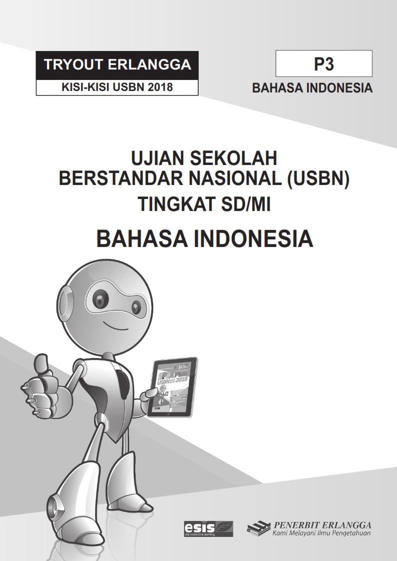 Download Soal Try Out Usbn Bahasa Indonesia Untuk Sd Mi Sesuai Kisi Kisi 2018 Erlangga Rief