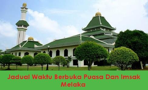 Jadual Waktu Berbuka Puasa Dan Imsak Melaka 2018/ 1439H