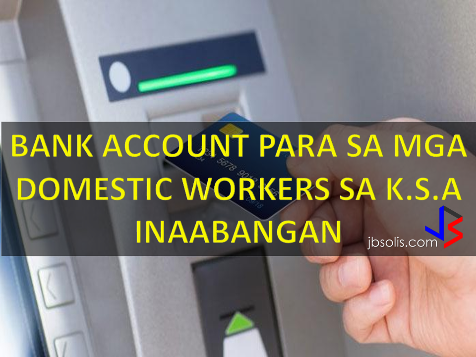 "The Ministry of Labor and Social Development on Sunday announced the launch of a plan to open bank accounts for domestic workers to guarantee they get their entitlements in terms of wages and their protection. April 12, 2017 when President Duterte visited Kingdom of Saudi Arabia. a home for almost 800,000 OFWs who are away from their families  to provide better future for their own loved ones. Bank for OFWs is one of the anticipated program of the 'Bagong Bayani"" where ease of sending their remittances is expected. The plan aims to protect the rights of the parties in the contractual relationship between domestic workers and their employers, improve the domestic working environment, increase job security and enhance the principles of rights in the Kingdom, said ministry spokesman Khaled Abu Al-Khail.  The plan will force employers to electronically document labor contracts via the Musaned website (www.musaned.gov.sa), identify monthly wages for each worker and open bank accounts for domestic workers, he added. You can register your information in www.musaned.gov.sa         He urged the ministry's clients to report any violations or problems regarding domestic workers through official channels, such as the communications center for client services at the number 19911."