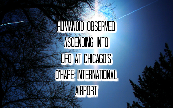 Humanoid Observed Ascending Into UFO at Chicago's O'Hare International Airport