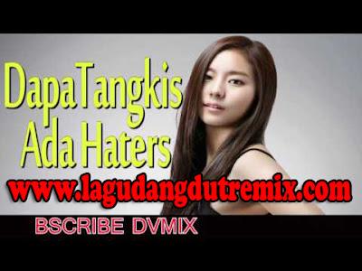 DJ Remix Enak - Dapa Tangkis Ada Haters