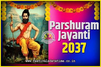 2037 Parshuram Jayanti Date and Time, 2037 Parshuram Jayanti Calendar
