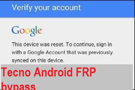 Tecno WX3 Google account and FRP Bypass with Reset File