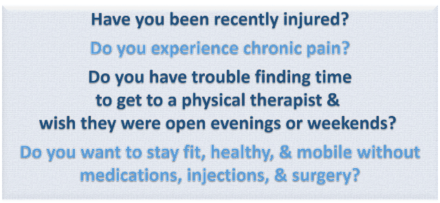Have you been recently injured?  Do you have chronic pain?  Do you have trouble finding time to get to a physical therapist and wish they were open evenings or weekend? Do you want to stay fit, healthy and mobile without medications, injections, and surgery? in Green River WY