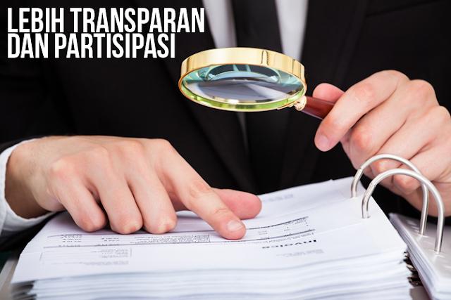 Lebih Transparan dan Partisipasi