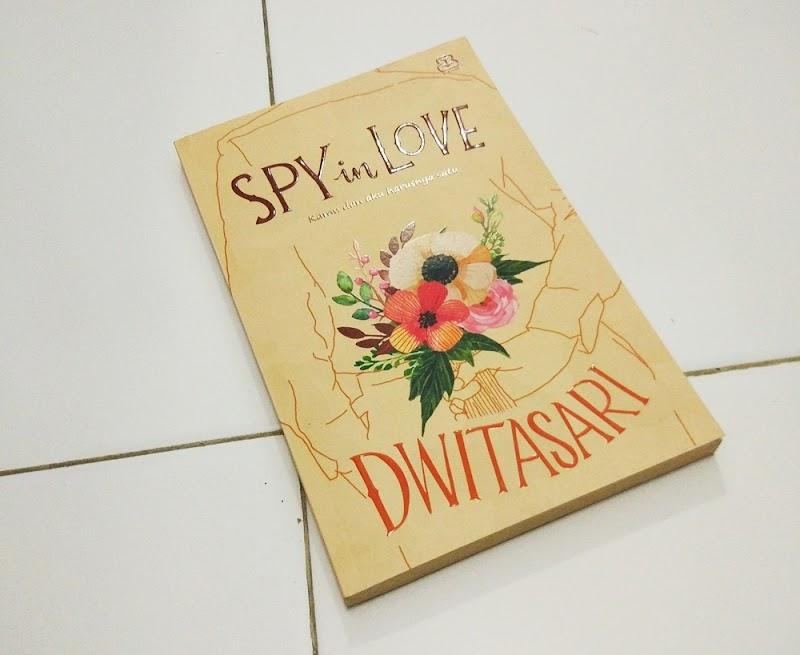 Spy in Love: Mencoba Menikmati Tulisan Dwitasari