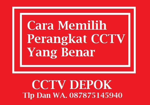 CCTV, CCTV Depok, Cara Memilih Perangkat CCTV