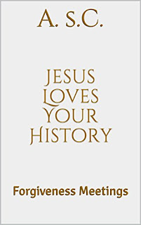 Jesus Loves Your History by A. s.C.