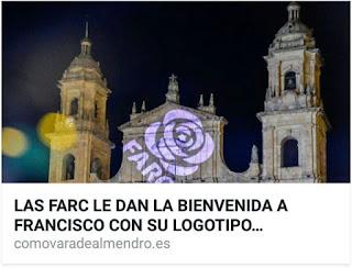 http://comovaradealmendro.es/2017/09/las-farc-le-dan-la-bienvenida-francisco-logotipo-proyectado-la-catedral-bogota/