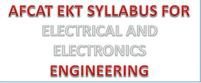 AFCAT EKT SYLLABUS FOR ELECTRICAL AND ELECTRONICS ENGINEERING, What is the syllabus for AFCAT-EKT 2016 and which are the preferred books?