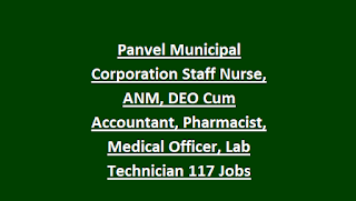 Panvel Municipal Corporation Staff Nurse, ANM, DEO Cum Accountant, Pharmacist, Medical Officer, Lab Technician 117 NUHM Govt Jobs