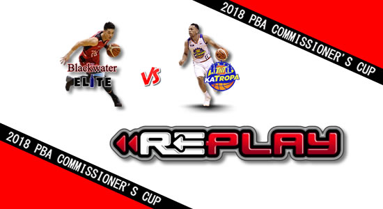 Video Playlist: Blackwater vs TNT game replay May 18, 2018 PBA Commissioner's Cup