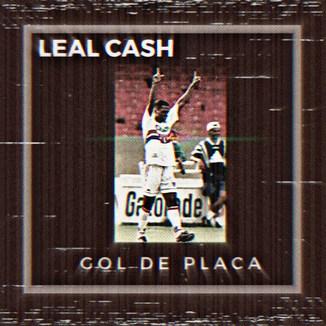 "Leal Cash lança o webclipe ""GolDePlaca"""