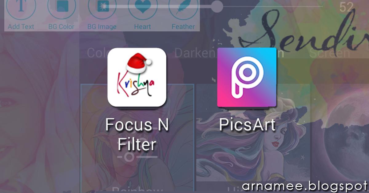 Tutorial Picsart Focus N Filter Edit Gambar Nama Arnamee Blogspot