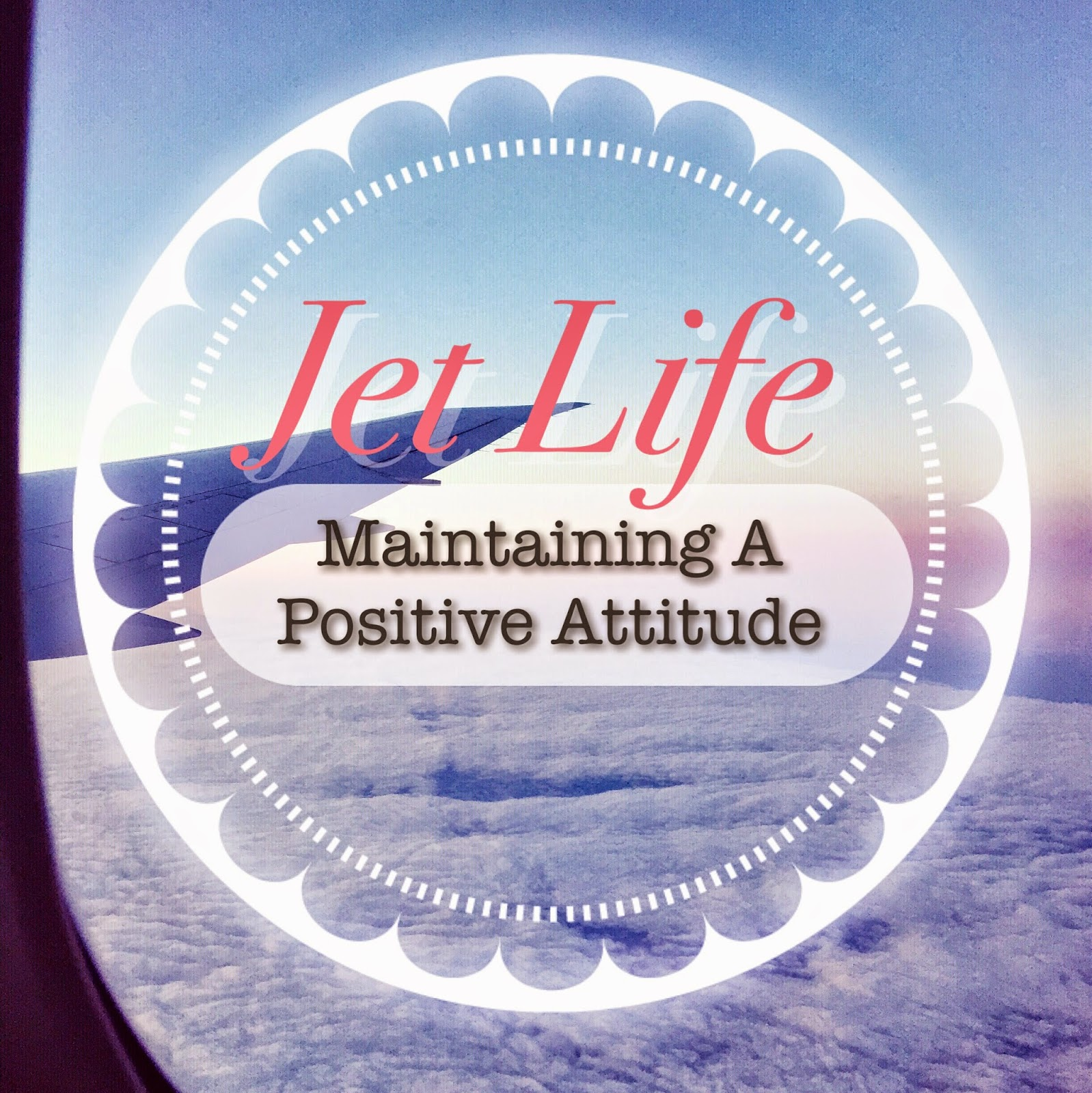 Jet Life Maintaining A Positive Attitude