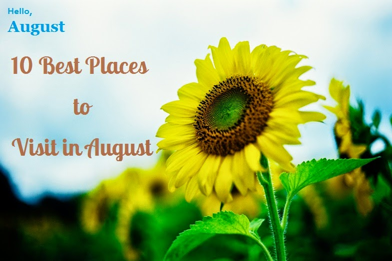 Best Places to Visit in August