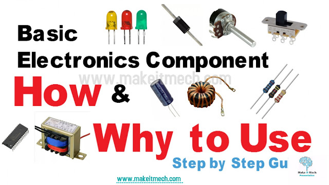 electronic components tutorial.How and why to use