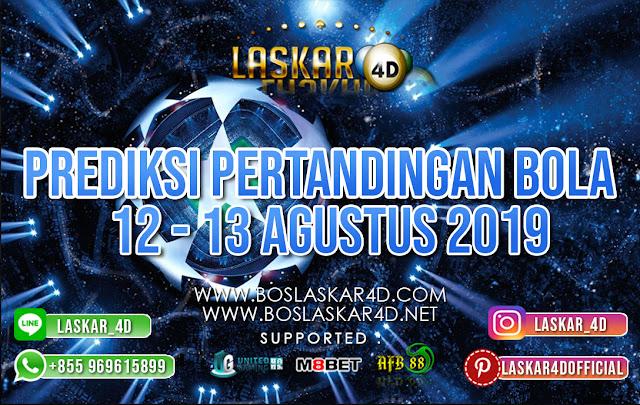 PREDIKSI PERTANDINGAN BOLA 12 – 13 AGUSTUS 2019
