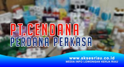 Lowongan Kerja PT. Cendana Perdana Perkasa Pekanbaru April 2018