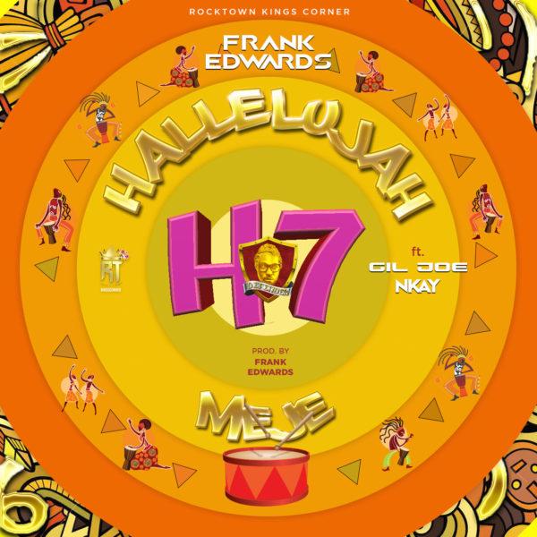 DOWNLOAD MP3 : Frank Edwards - Hallelujah Meje ft. Gil Joe & Nkay