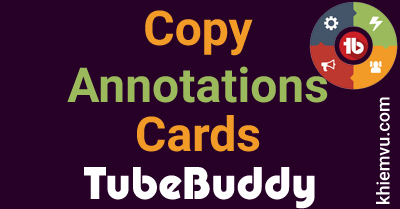 Copy Youtube Annotation and Cards