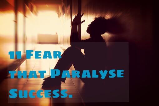 11 destructive Fear that paralyses your Success