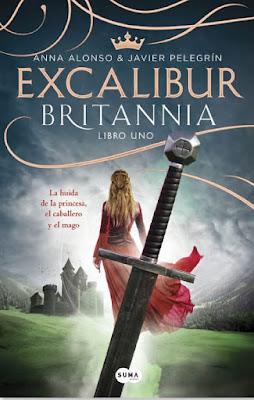 LIBRO - Excalibur (Britannia. Libro 1) Ana Alonso & Javier Pelegrín (Suma - 22 septiembre 2016) Edición papel & digital ebook kindle NOVELA | Comprar en Amazon España