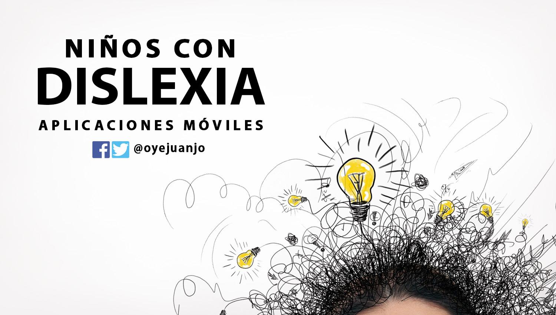 5 aplicaciones móviles para niños con dislexia   Oye Juanjo!