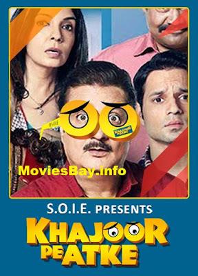 Khajoor Pe Atke 2018 Hindi 720p PDVDRip 900MB