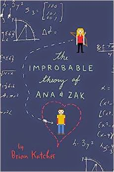 The Improbable Theory of Ana and Zak by Katcher book cover and review