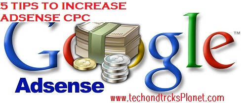 5 Tips Which Probably Increase Google Adsense Revenue/CPC