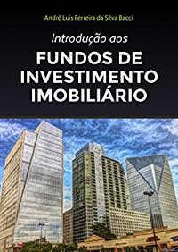 Introdução aos Fundos de Investimento Imobiliário (FII)