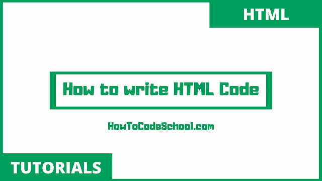 How To Write HTML Code