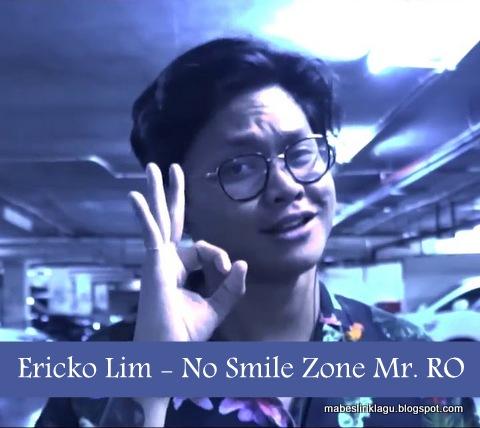 Ericko Lim - No Smile Zone M.RO Lirik