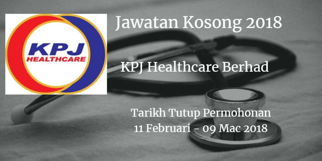 Jawatan Kosong KPJ Healthcare Berhad 11 Februari - 09 Mac 2018
