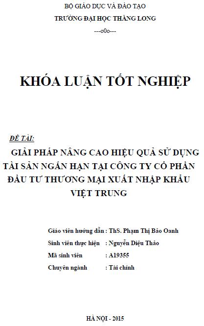Giải pháp nâng cao hiệu quả sử dụng tài sản ngắn hạn tại Công ty Cổ phần Đầu tư Thương mại xuất nhập khẩu Việt Trung